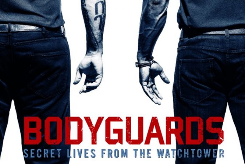 Bodyguards: Secret Lives From the Watchtower First Look