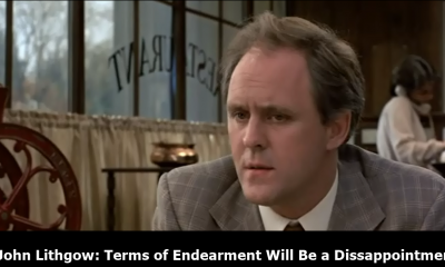 John Lithgow: Terms of Endearment Will Be a Dissappointment