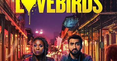 Netflix THE LOVEBIRDS Sets Premiere Date In May