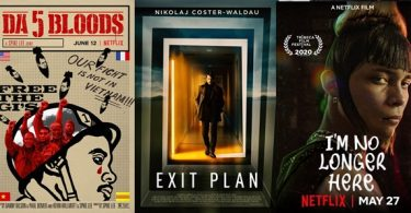 TRAILERS: Exit Plan; Da 5 Bloods; I'm No Longer Here; Lucky Grandma